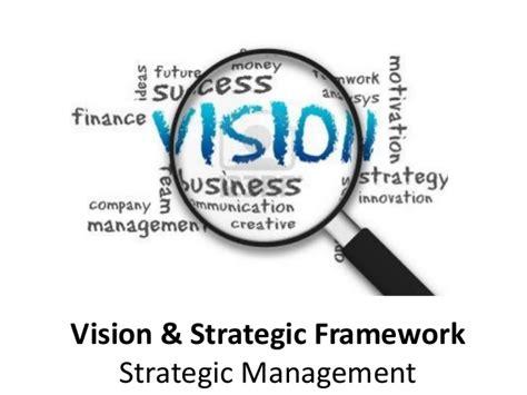 vision design management vision and strategic framework strategic management