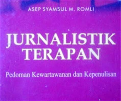 jurnalistik terapan pedoman kewartawanan dan kepenulisan buku romeltea