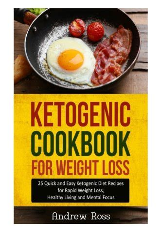 ketogenic cookbook 200 easy low carb weight loss recipes the complete beginners keto guide with meal plan books ketogenic cookbook for weight loss 25 and easy