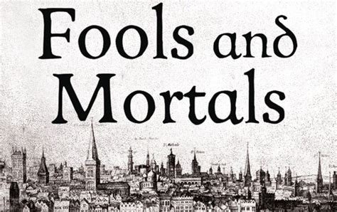 fools and mortals a master of historical fiction takes on shakespeare