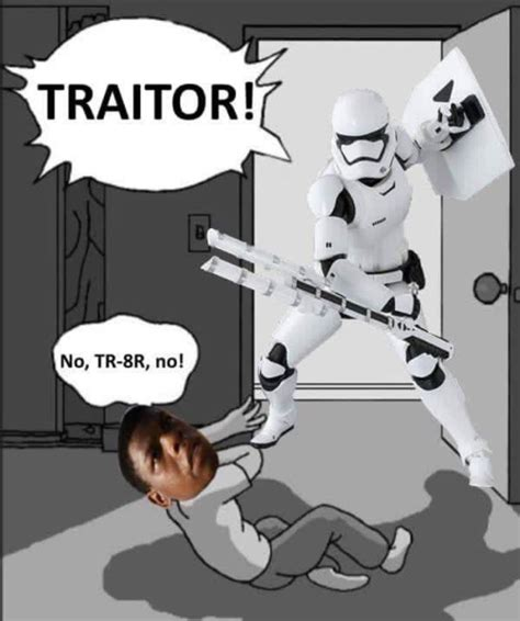 Tr 8r Memes - no tr 8r no tr8 t0r the stormtrooper tray tor know your meme
