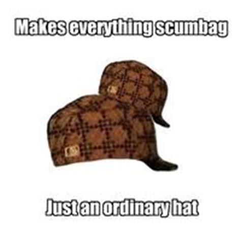 Scumbag Hat Meme - scumbag hat know your meme
