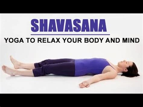 yoga mind and body 1405315334 shavasana yoga to relax your body and mind youtube