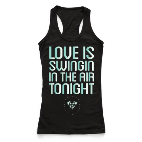 love is swinging in the air tonight love is swingin in the air racerback tank tops human