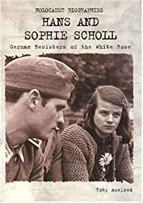 scholl and the white books holocaust biographies hans and scholl