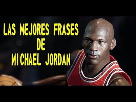 imagenes michael jordan las mejores frases de michael jordan youtube