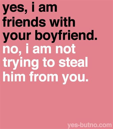 8 Reasons Your Friends Your Boyfriend by Why Do To Flip Out When Your Friends With Their