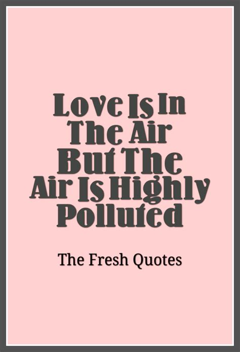 romantic pollution love is in the air part 1 austenticity love is in the air but the air is highly polluted 187 amit