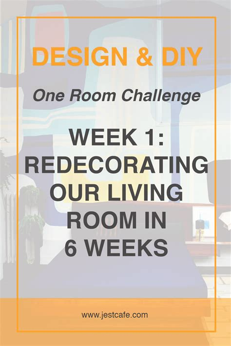 room challenge one room challenge our living room jest cafe