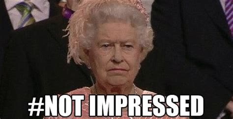 Unimpressed Meme - unimpressed queen meme maker image memes at relatably com