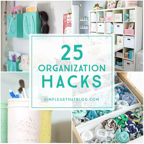 organizing hacks 25 organization hacks