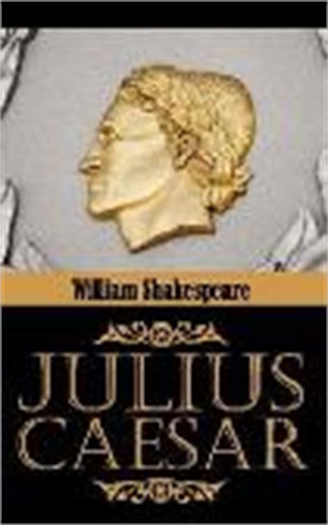 theme quotes in julius caesar julius caesar by william shakespeare summary enotes com