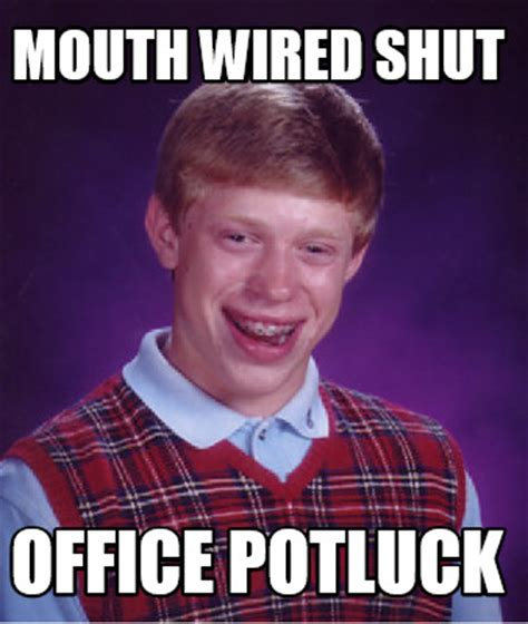 Potluck Meme - meme creator mouth wired shut office potluck meme