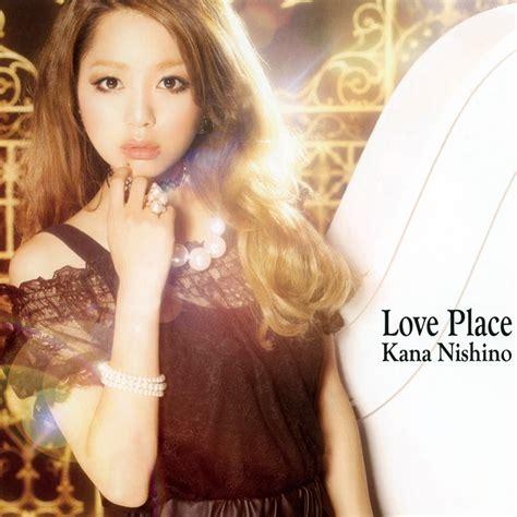 kana nishino my place tanapapa 自作ラベル保管庫 西野カナ love place