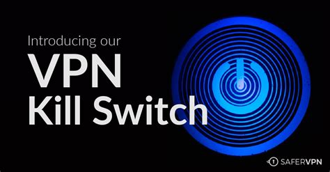android kill switch introducing our vpn kill switch for windows mac android and ios