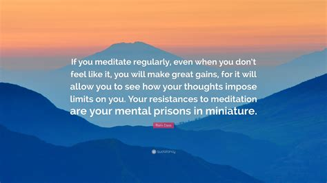 ram dass meditation ram dass quote if you meditate regularly even when you