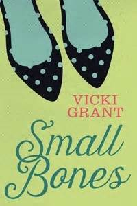 small secrets books small bones by vicki grant reviews discussion