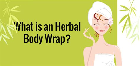 What Is A Detox Wrap by What Is An Herbal Wrap
