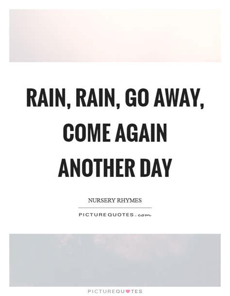 rain rain      day picture quotes