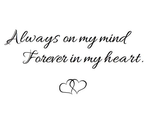 always on my mind forever in my heart tattoo quot always on my mind forever in my quot by