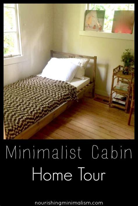 minimalist home tour minimalist cabin home tour kalin nourishing minimalism