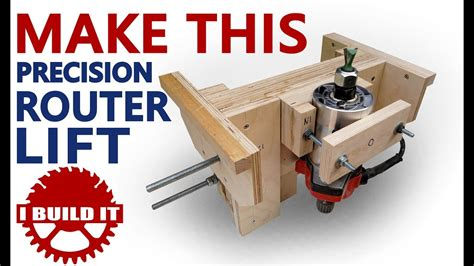 8 free router lift plans build notes and videos the make this precision router lift youtube