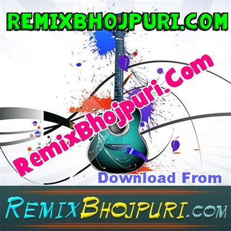 dj murga remix mp3 download december 2014 bhojpuri songs bhojpuri dj mp3 songs