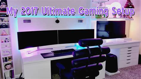 Ultimate Computer Setup my 2017 ultimate gaming setup youtube