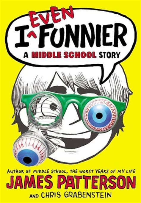 planet middle school books i even funnier by chris grabensteinjames patterson