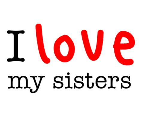 images of love of sisters i love my sisters cr 233 233 par cel ilovegenerator com