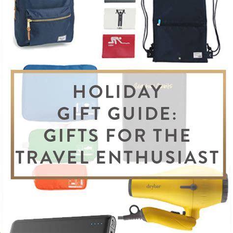 holiday gift guide gifts for the travel enthusiast best
