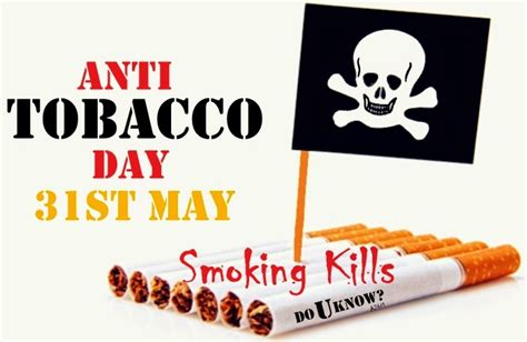 anti tobacco day 31st may do you