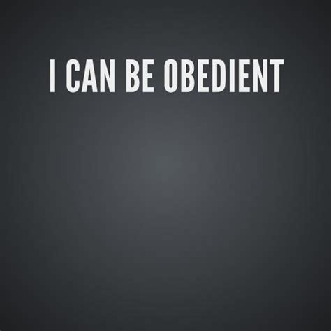 how to your to be obedient i can be obedient by fonz23