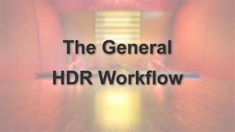hdr workflow the general hdr workflow hdr cookbook by farbspiel