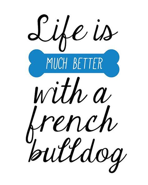 printable dog quotes 25 best french bulldog quotes on pinterest when is
