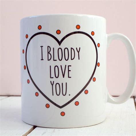 mug design valentine bloody love you romantic valentine s day mug by kelly