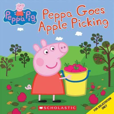 peppa goes apple picking peppa pig meredith rusu 9781338158953