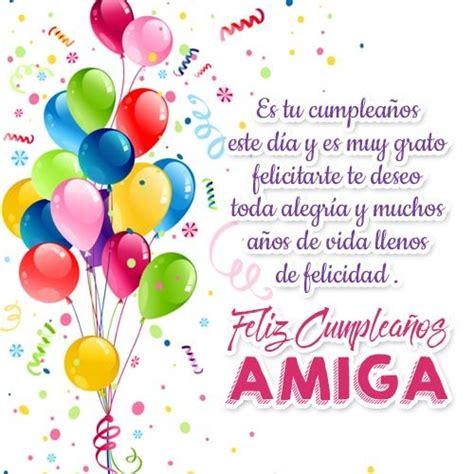 imagenes de happy birthday amiga mensajes para cumplea 241 os para una amiga alegr 237 a