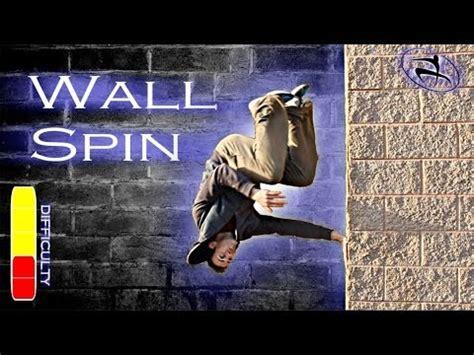 tutorial wall spin addicted 164 freerunning 2014 doovi