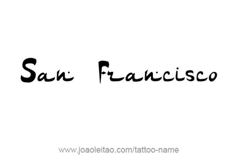 tattoo lettering san francisco san francisco city name tattoo designs tattoos with names