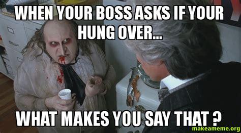boss asks   hung         meme