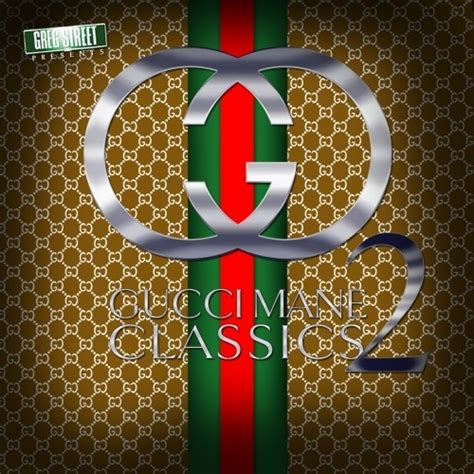 Hw Gucci List gucci mane gucci classics 2 hosted by greg mixtape