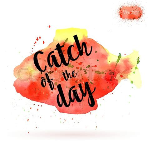 catch of the day fishing for deals phrase catch of the day on watercolor background unique