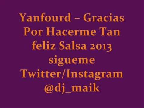 imagenes gracias por hacerme feliz jeanford gracias por hacerme tan feliz salsa2013 by dj