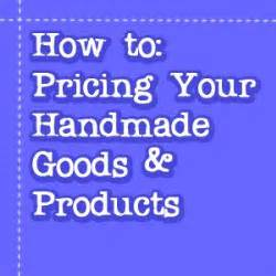 Pricing Handmade Items - pricing handmade items 28 images how to price your