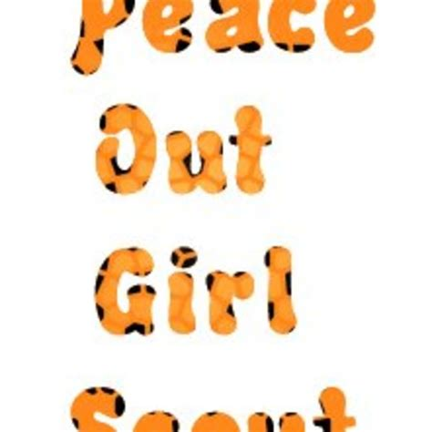 Peace Out Girlscouts 2 by Peace Out Scout Listen And Free