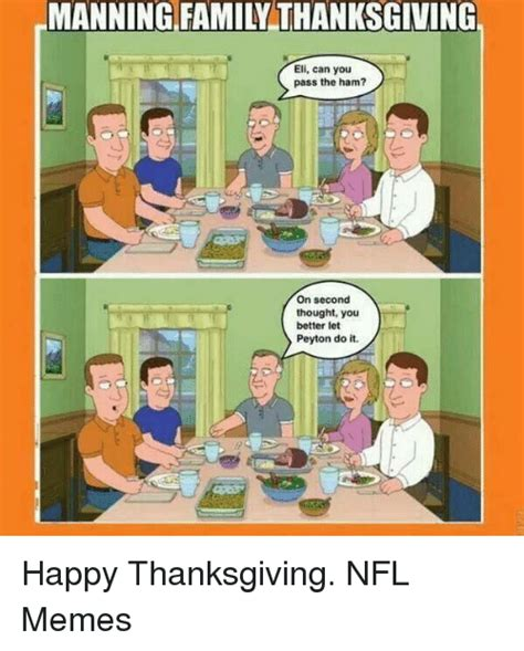 Thanksgiving Memes About Family 25 best memes about manning family thanksgiving manning