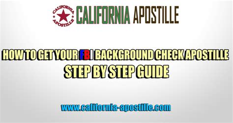 How To Get Your Background Check How To Get Your Fbi Background Check Apostille Step By Step Guide California Apostille