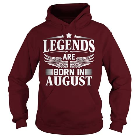Legends Are Born legends are born in august shirt hoodie tank top
