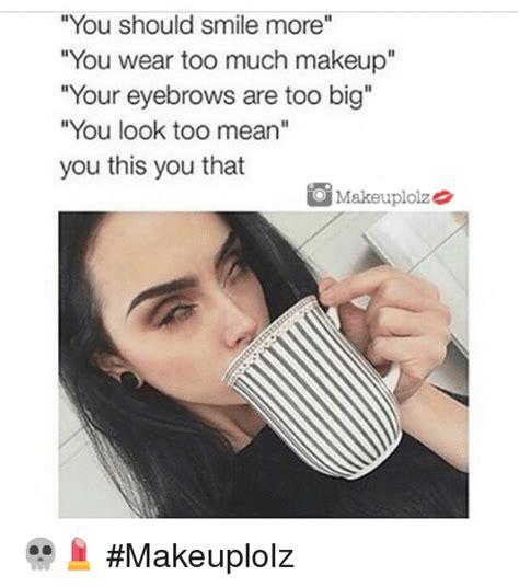 Too Much Makeup Meme - too much makeup meme mugeek vidalondon